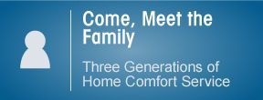 Come, meet the family, three generations of home comfort service